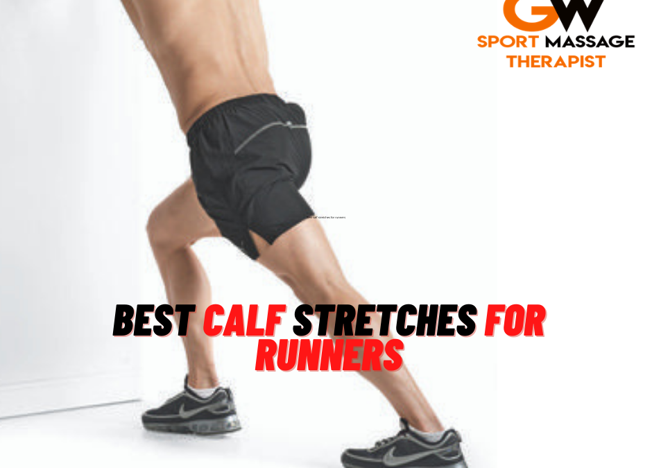 Best Calf Stretches for Runners